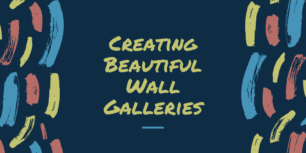 Creating Beautiful Wall Galleries