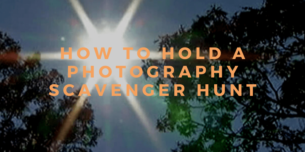 How to Hold a Photography Scavenger Hunt