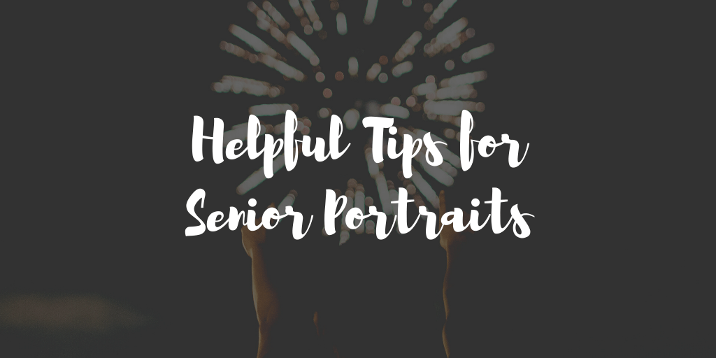 Helpful Tips for Senior Portraits